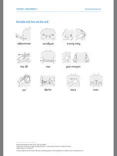 Kopieringsunderlag från www.nok.se/tecken Sign Language, Special Needs, Games For Kids, Just For You, Education, Inspiration, Lilac, Communication, Pictures