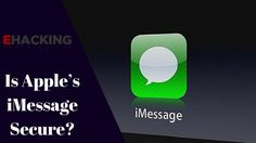 Is Apples iMessage Secure?  infosechackingethical hacking