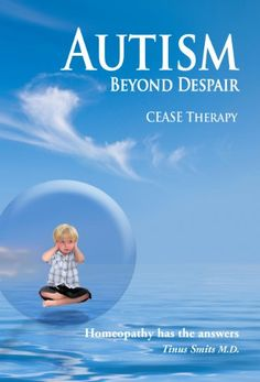 Autism, Beyond Despair: Homeopathy has the Answers by Dr. Tinus Smits, MD