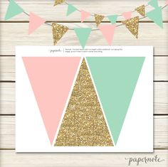 Pink, Mint and Gold Pendant Banner by papernote & co.    This listing is for a high resolution 8.5x11 Jpeg file with 3 flags per page to be cut to