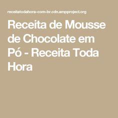 Receita de Mousse de Chocolate em Pó - Receita Toda Hora