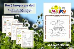 Časopis pre deti úplne zadarmo každý mesiac na webe www.nasedeticky.sk . Určený pre predškolákov a malých školákov.