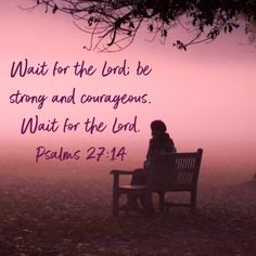 Psalms Wait for the LORD; be strong and courageous. Wait for the LORD. Prayer Scriptures, Faith Prayer, God Prayer, Prayer Quotes, Scripture Verses, Bible Verses Quotes, Faith In God, Faith Quotes, Psalms 27 14