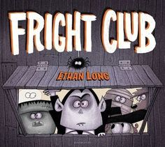 By Ethan Long  The exclusive Fright Club is for monsters only, so when a bunny tries to join, they shoo her away. Then, to their surprise, they discover that cute critters can cause major terror. Filled with hilarious illustrations and sly jokes! Ages 3-6, Bloomsbury; $17
