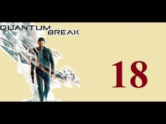 Quantum Break - Xbox One - Maxy Long Gameplay {18} No Commentary