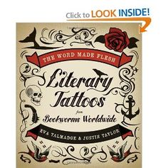The Word Made Flesh: Literary Tattoos from Bookworms Worldwide [Paperback]