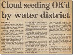 In 1984, in the midst of a lingering drought, the Edwards Underground Water District approved a $400,000 contract with North American Weather Consultants to initiate a cloud seeding effort in the Edwards region.