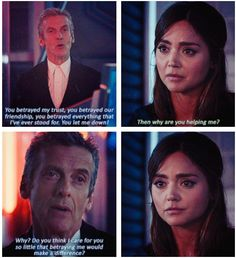 """I don't deserve a friend like you."" ""Clara, I'm terribly sorry but I'm exactly what you deserve."""