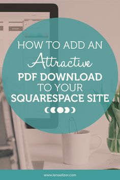 How to add an attractive PDF download to your Squarespace site. This super quick tutorial will walk you through upping your content marketing game with nice looking PDF downloads.