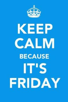 Keep Calm Because its Friday! That dont mean youcan slack off though. Visit nuavasolutions.com to keep you motivated!