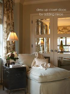 Add mirrors to closet doors to dress them up. Or in bathroom for full length view without standing on edge of tub.