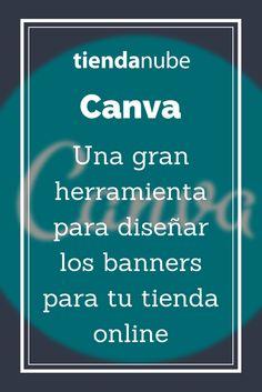 Queremos que conozcas @canva que te permite crear banners para tu tienda online, redes sociales y otras piezas gráficas de forma online. Mirá el artículo completo en el blog de #TiendaNube -
