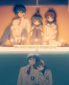 Clannad- Feel all the feels coming at you at once.