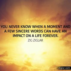 9 positive quotes to help turn your life around - Ziglar Vault Message Quotes, Inspirational Message, Zig Ziglar Quotes, Turn Your Life Around, Small Acts Of Kindness, Kindness Matters, Quotable Quotes, Qoutes, Meaningful Quotes