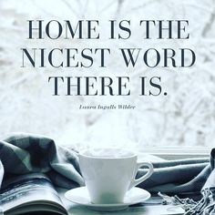 """""""Home is the nicest word there is."""" #LauraIngallsWilder #home  At…"""