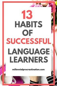 learning Find out the Best 13 Habits of Successful Language Learners. These language learnings hacks and tips will help you acheive foreign language fluency. Learning Languages Tips, Ways Of Learning, Learning Italian, Learn Languages, How To Speak French, Learn French, Learn English, Learn Swedish, Study French