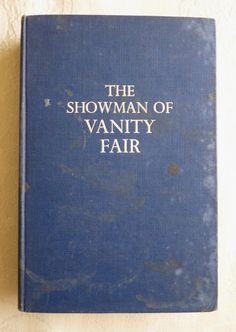 "Lionel Stevenson, ""The Showman of Vanity Fair: The Life of William Makepeace Thackeray"" (1947) - www.vanishederas.com"