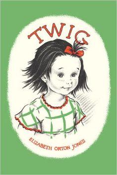 Twig: Elizabeth Orton Jones: 9781930900455: Amazon.com: Books