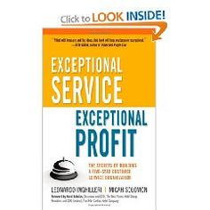 """""""Exceptional Service, Exceptional Profit: The Secrets of Building a Five-Star Customer Service Organization"""" by Leonardo Inghilleri and Micah Solomon; AMACOM, 170 pages"""
