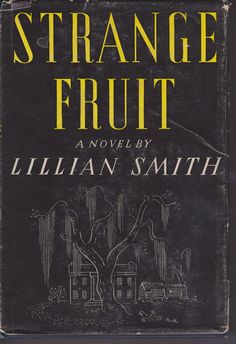 Strange Fruit (1944) by Lillian Smith - A book about an interracial couple that was found to be obscene chiefly because it dealt with an illicit love affair. The love story was of a white man and a black woman - and illicit because marriage of such a couple was illegal. By the time it was banned it was already a best seller.