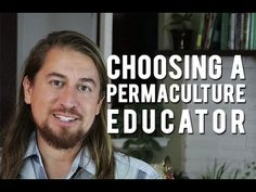 Choosing a Permaculture Educator - YouTube