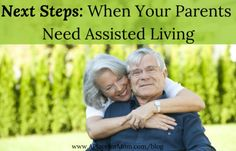 Do your parents need assisted living care? Learn from these steps which help you walk through finding the right care for an aging parent.