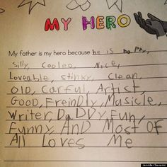 my dad my hero essay Cute Kid Note Of The Day: My Father Is My Hero Funny Parenting Tweets, Funny Tweets, Tribute To Dad, Funny Kids Homework, Kids Notes, Laugh Factory, My Dad My Hero, Dogs And Kids