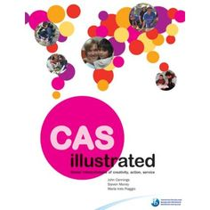 Creativity, action, service (CAS) is at the heart of the Diploma Programme, but have you ever wondered what CAS projects look like across the world and how students are being involved in sustainable activities? Developed in consultation with experienced practitioners, CAS Illustrated features expert advice on how the theory of CAS can be put into practice in real projects. ISBN: DR47