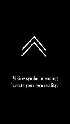 Viking symbol for create your own reality. Viking symbol for create your own reality. Viking symbol for create your own reality. Simbols Tattoo, Tattoo Style, Body Art Tattoos, Tatoos, Tattoo Quotes, Wisdom Tattoo, True Tattoo, Tattoo Words, Glyph Tattoo