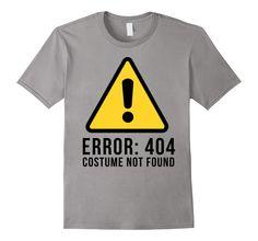 Halloween T-shirt - Error 404 Costume Not Found