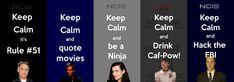 Keep Calm NCIS is on