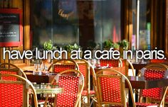 bucket list: have lunch at a cafe in paris. Done!  it had the best ice cream ever, omg.