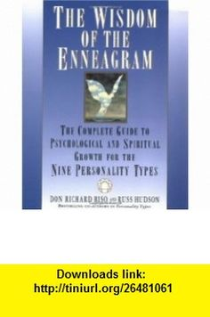 The Wisdom of the Enneagram The Complete Guide to Psychological and Spiritual Growth for the Nine  Personality Types (9780553378207) Don Richard Riso, Russ Hudson , ISBN-10: 0553378201  , ISBN-13: 978-0553378207 ,  , tutorials , pdf , ebook , torrent , downloads , rapidshare , filesonic , hotfile , megaupload , fileserve