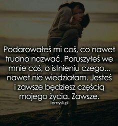 Nie moge mowic a tyle chcialaby Ci powiedziec. Sad Texts, Life Without You, Happy Photos, Romantic Photos, Fake Love, What Is Love, Motto, Good To Know, Quotations