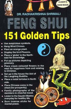 Feng Shui: 15 Golden Tips (For unqualified success in all walks of life). Best tip...create what FEELS right for YOU.