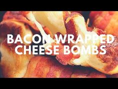 Bacon Wrapped Cheese Bombs Recipe | Crunchy Creamy Sweet - YouTube