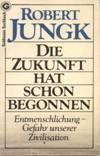 Robert Jungk: im gleichen Buch auch: - Heller als tausend Sonnen  - Strahlen aus der Asche