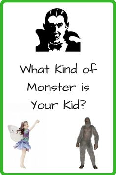 What Kind of Monster Is Your Kid? (Pictures of vampire, fairy and Bigfoot) #parentshumor
