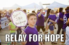 RELAY FOR HOPE...RELAY FOR LIFE
