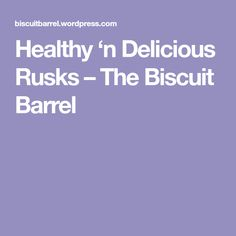 Healthy 'n Delicious Rusks – The Biscuit Barrel Rusk Recipe, Cookie Brownie Bars, South African Recipes, Biscuits, Barrel, Healthy, Brownies, Breads, Cookies
