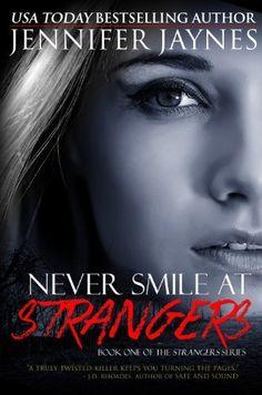 Never Smile at Strangers by Jennifer Jaynes, http://www.amazon.com/dp/B0068RVK2Q/ref=cm_sw_r_pi_dp_1GTTub08DN16C