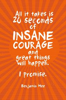"""It Works For Bobbi!: """"20 Seconds of Insane Courage"""" Free Printable"""
