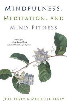The Leveys introduce readers to dozens of mindfulness and meditation techniques, skillfully organized into five categories of practice, making Mindfulness, Meditation, and Mind Fitness a very comprehe