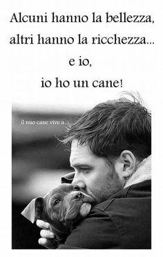 """Avere un cane è molto più di quanto si possa pensare!Neache un cane!! """"Ho"""""""
