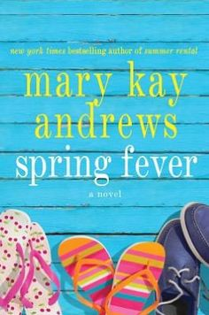 Spring Fever  by Mary Kay Andrews. Please click on the book cover to place a hold @ Otis.
