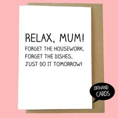 Funny Mother's Day Card. Relax Mum Sarcastic by OffhandCards