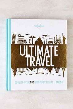 Ultimate Travel: The 500 Best Places On The Planet... Ranked By Lonely Planet - Urban Outfitters