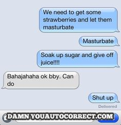 Is strawberry porn a thing? | 23 Times Autocorrect Had A Dirty Mind