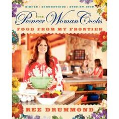The Pioneer Woman Cooks: Food from My Frontier. Cant wait to get this!!