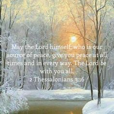 May the Lord himself, who is our source of peace, give you peace at all times and in every way. The Lord be with you all. Bible Verses About Faith, Bible Encouragement, Prayer Scriptures, Bible Prayers, Faith Prayer, Prayer Quotes, Scripture Verses, Bible Verses Quotes, Faith In God